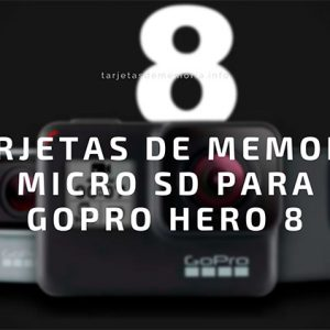 💾 Las mejores tarjetas MicroSD para la GoPro Hero 8
